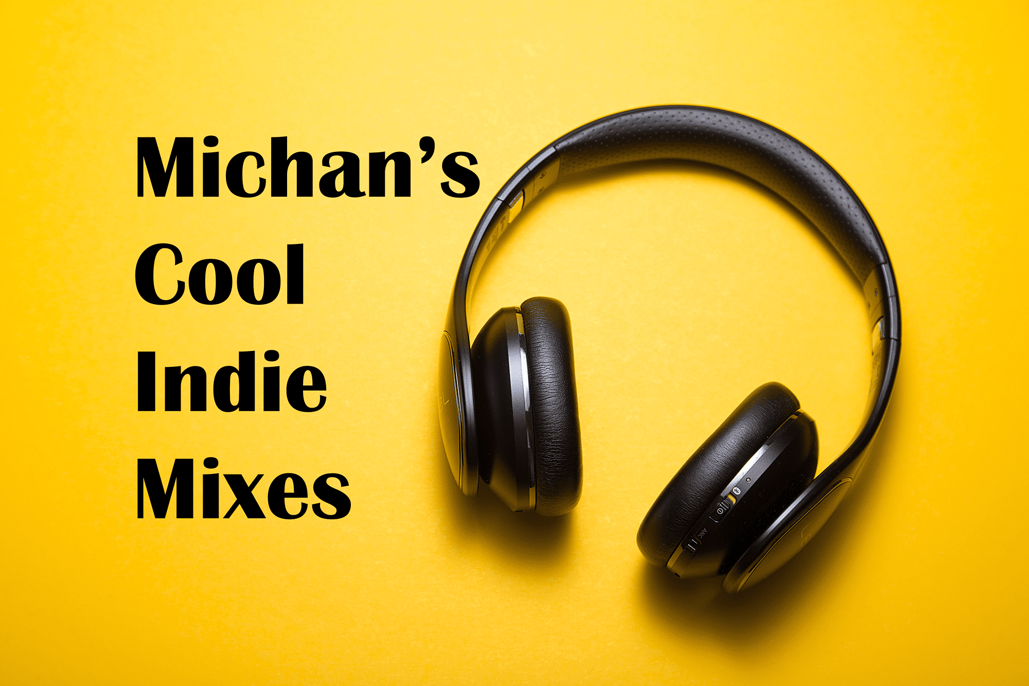 Playlist Michan's Cool Indie Mixes – Playlist 8